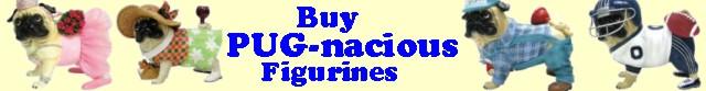 Buy Pug-nacious Figurines